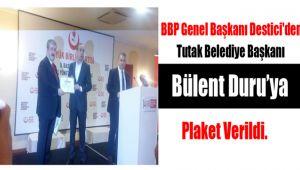 BBP Genel Başkanı Destici'den Tutak Belediye Başkanı'na Plaket Verildi.
