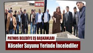 Patnos Belediye Eş Başkanlar Köseler Suyunu Yerinde İncelediler