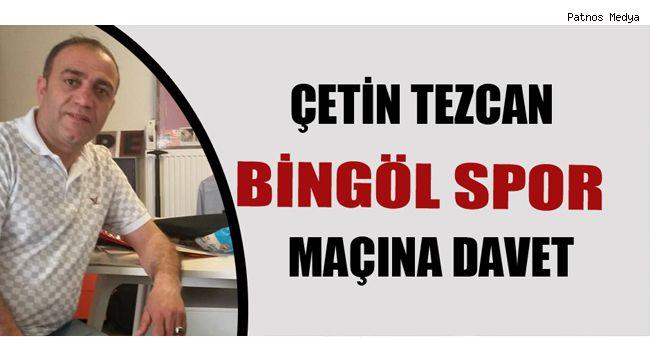 Başkan Çetin Tezcan Taraftarı Maça Davet Etti