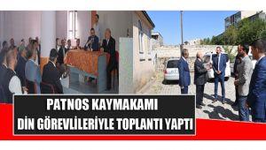 Patnos Kaymakamı, Din Görevlileriyle Toplantı Yaptı