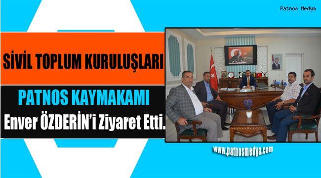 STK'lar Patnos Kaymakamı Enver ÖZDERİN'i ziyaret etti.