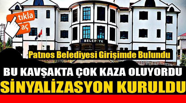 PATNOS'TA SİNYALİZASYON KURULDU