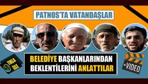 Vatandaşlar, Patnos Belediye Başkanlarından Beklentilerini Anlattı