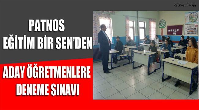 PATNOS EĞİTİM BİR SEN'DEN ADAY ÖĞRETMENLERE DENEME SINAVI