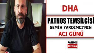 Dha Patnos Temsilcisi Semih Yardımcı'nın Acı Günü