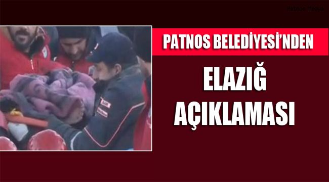 Patnos Belediyesi'nden Elazığ Açıklaması
