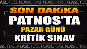 Patnos'ta Pazar günü Kritik sınav