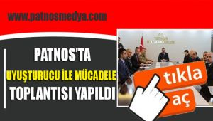 Patnos'ta uyuşturucu ile mücadele toplantısı yapıldı