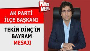 Ak Parti İlçe Başkanı Tekin Dinç'in Bayram Mesajı