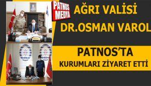 Ağrı Valisi Dr. Osman Varol, Patnos'ta Kurumları Ziyaret Etti.