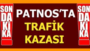 SONDAKİKA : PATNOS'TA TRAFİK KAZASI