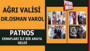 Vali Dr. Osman Varol, Patnos Esnafları İle Bir Araya Geldi