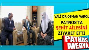 Vali Dr.Osman Varol, Patnos'ta Şehit Ailesini Ziyaret Etti.