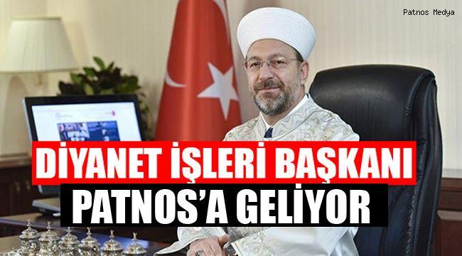 Diyanet İşleri Başkanı Patnos'a Geliyor