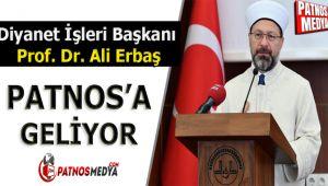 Diyanet İşleri Başkanı Prof. Dr. Ali Erbaş Patnos'a Geliyor