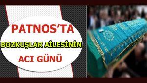 Patnos'ta ''BOZKUŞLAR'' Ailesinin Acı Günü!