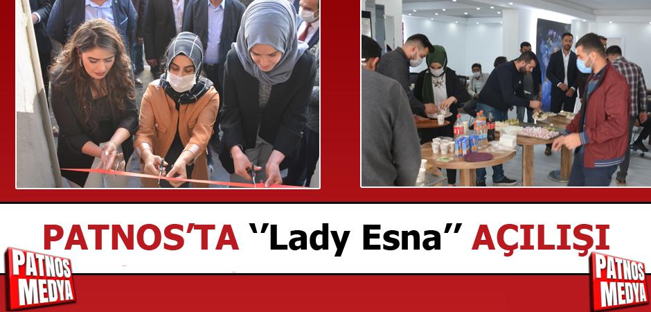 PATNOS'TA ''Lady Esna'' AÇILIŞI