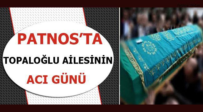 Patnos'ta ''TOPALOĞLU'' Ailesinin Acı Günü!
