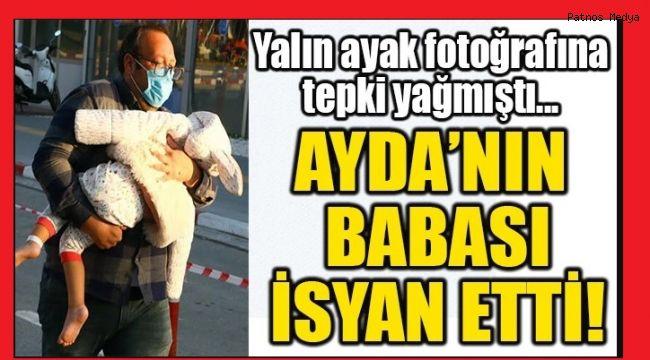 AYDA'NIN BABASI İSYAN ETTİ!