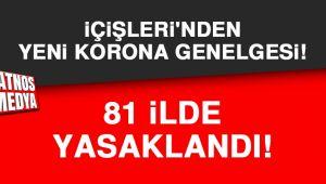 YASAKLAR GELDİ 81 İLE KORONAVİRÜS GENELGESİ GÖNDERİLDİ