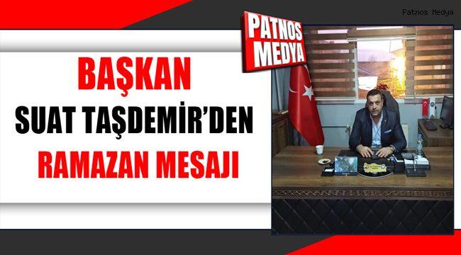 Başkan Suat Taşdemir'den Ramazan Mesajı