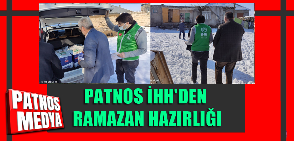 PATNOS İHH'DEN RAMAZAN HAZIRLIĞI
