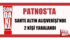 Patnos'ta Sahte altın alışverişinde 2 kişi yaralandı