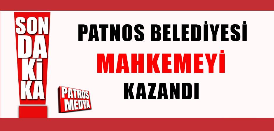 PATNOS BELEDİYESİ MAHKEMEYİ KAZANDI