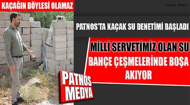 Patnos'ta Kaçak Su Denetimi Başladı.